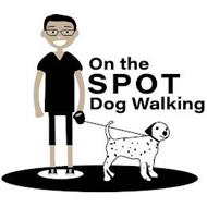ON THE SPOT DOG WALKING