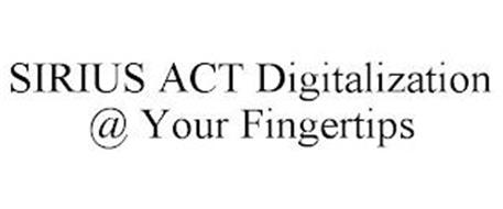 SIRIUS ACT DIGITALIZATION @ YOUR FINGERTIPS