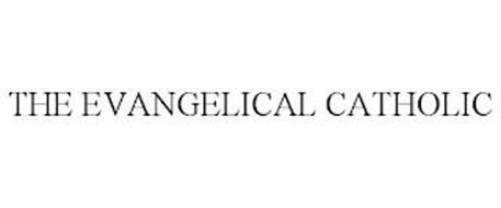 THE EVANGELICAL CATHOLIC