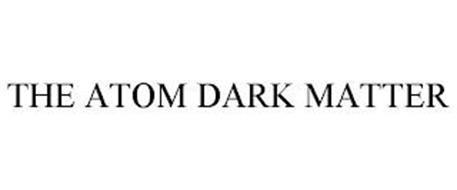 THE ATOM DARK MATTER