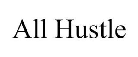 ALL HUSTLE