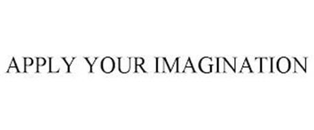 APPLY YOUR IMAGINATION