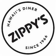 HAWAII'S DINER ZIPPY'S SINCE 1966