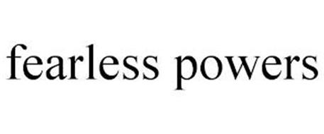 FEARLESS POWERS