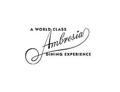 AMBROSIA A WORLD CLASS DINING EXPERIENCE
