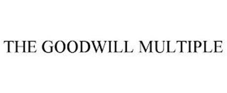 THE GOODWILL MULTIPLE