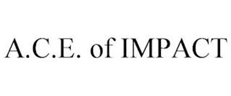 A.C.E. OF IMPACT