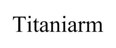 TITANIARM