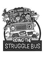 ALL ABOARD HOME WORK OH NO! RIDING THE STRUGGLE BUS