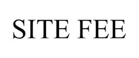 SITE FEE