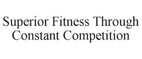 SUPERIOR FITNESS THROUGH CONSTANT COMPETITION