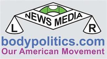 BODYPOLITICS.COM OUR AMERICAN MOVEMENT