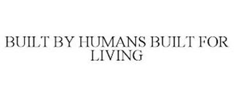 BUILT BY HUMANS BUILT FOR LIVING