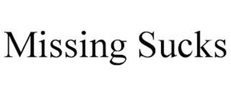 MISSING SUCKS