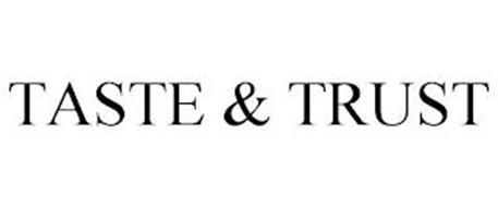 TASTE & TRUST