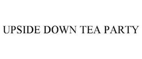 UPSIDE DOWN TEA PARTY
