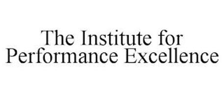 THE INSTITUTE FOR PERFORMANCE EXCELLENCE