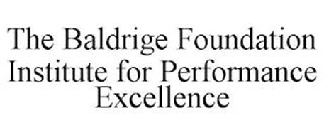 THE BALDRIGE FOUNDATION INSTITUTE FOR PERFORMANCE EXCELLENCE