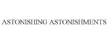 ASTONISHING ASTONISHMENTS