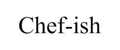 CHEF-ISH