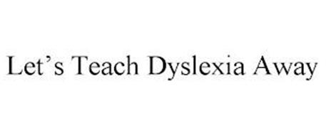 LET'S TEACH DYSLEXIA AWAY