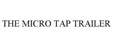 THE MICRO TAP TRAILER