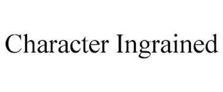 CHARACTER INGRAINED