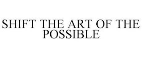 SHIFT THE ART OF THE POSSIBLE