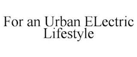 FOR AN URBAN ELECTRIC LIFESTYLE