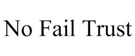 NO FAIL TRUST