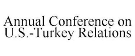 ANNUAL CONFERENCE ON U.S.-TURKEY RELATIONS
