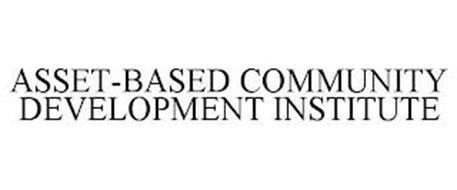 ASSET-BASED COMMUNITY DEVELOPMENT INSTITUTE