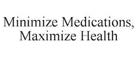 MINIMIZE MEDICATIONS, MAXIMIZE HEALTH