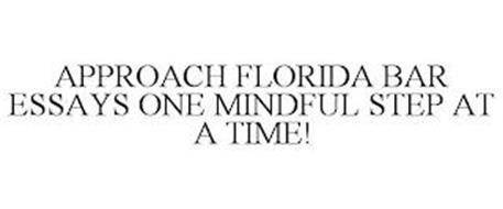 APPROACH FLORIDA BAR ESSAYS ONE MINDFUL STEP AT A TIME!