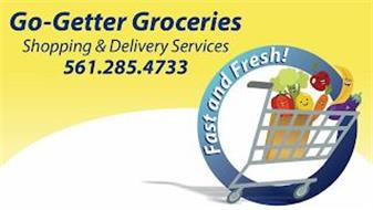 GO-GETTER GROCERIES SHOPPING & DELIVERYSERVICES 561.285.4733 FAST AND FRESH!