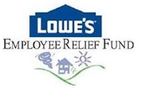 LOWE'S, EMPLOYEE RELIEF FUND