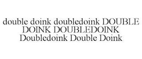 DOUBLE DOINK DOUBLEDOINK DOUBLE DOINK DOUBLEDOINK DOUBLEDOINK DOUBLE DOINK