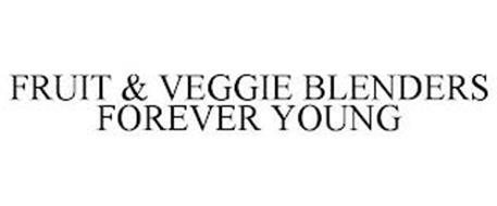 FRUIT & VEGGIE BLENDERS FOREVER YOUNG