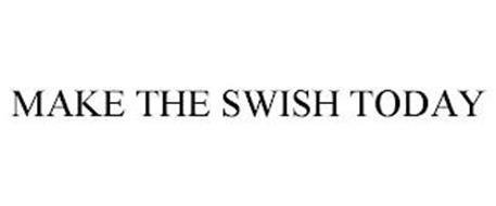 MAKE THE SWISH TODAY