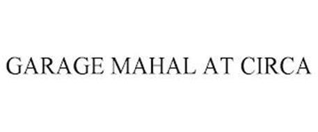 GARAGE MAHAL AT CIRCA