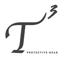 T 3 PROTECTIVE GEAR