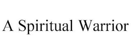 A SPIRITUAL WARRIOR