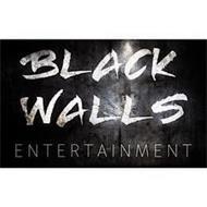 BLACK WALLS ENTERTAINMENT