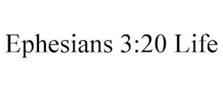 EPHESIANS 3:20 LIFE