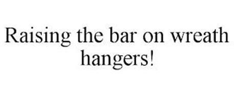 RAISING THE BAR ON WREATH HANGERS!