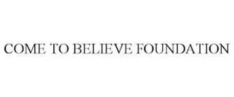 COME TO BELIEVE FOUNDATION