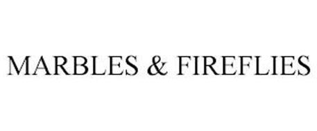 MARBLES & FIREFLIES
