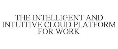 THE INTELLIGENT AND INTUITIVE CLOUD PLATFORM FOR WORK
