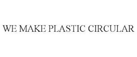 WE MAKE PLASTIC CIRCULAR