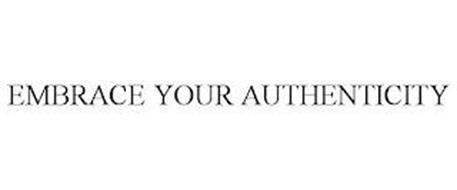 EMBRACE YOUR AUTHENTICITY
